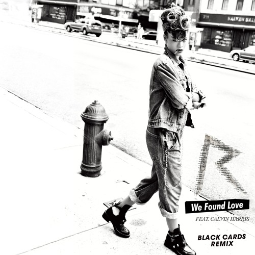 Rihanna - We Found Love (Black Cards Remix)