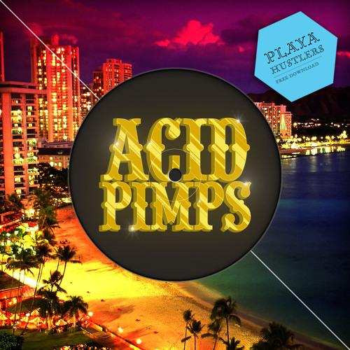 Acid Pimps - Playa Hustlers
