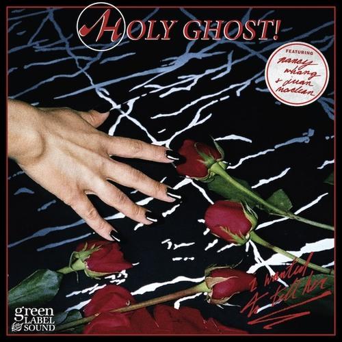 Holy Ghost (Feat. Nancy Whang & Juan Maclean) - I Wanted To Tell Her (Ft. Nancy Whang & Juan Maclean)