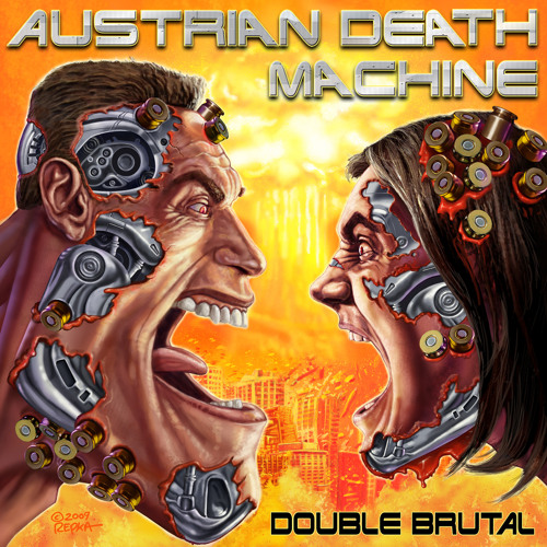 "Austrian Death Machine ""I Need Your Clothes, Your Boots, and Your Motorcycle"""