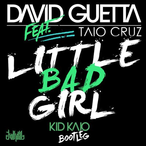 David Guetta ft Taio Cruz & Ludacris - Little Bad Girl (KID KAIO HOUSEPLAY BOOTLEG)