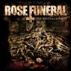 """Rose Funeral """"God Demise"""""""