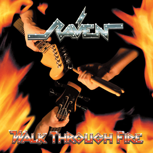 "Raven ""Walk Through Fire"""