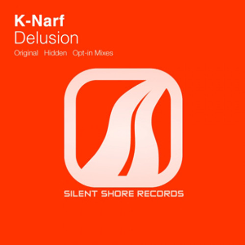 K-narf - Delusion (Original Mix)