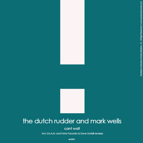 The Dutch Rudder & Mark Wells - Cant Wait (Esclama Records)