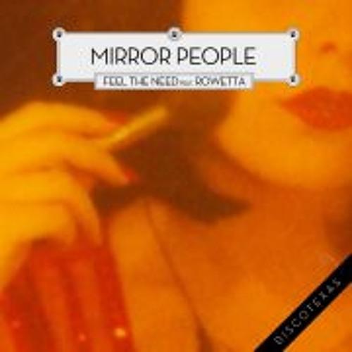 "Mirror People - Feel The Need (Ft. Rowetta) 12""/Digital (Discotexas)"