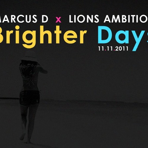 Brighter Days (Produced by Marcus D)