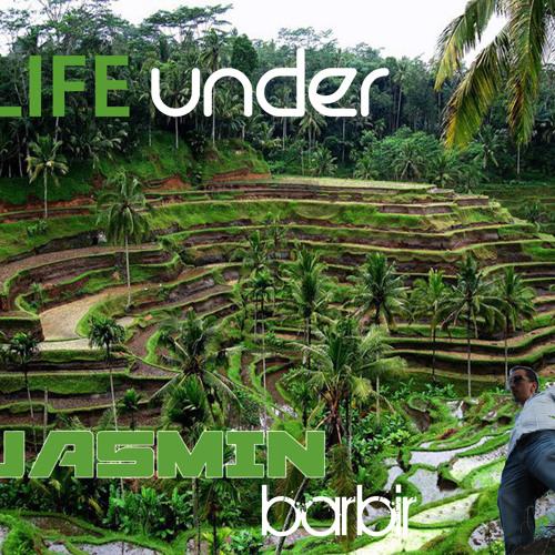 - life under