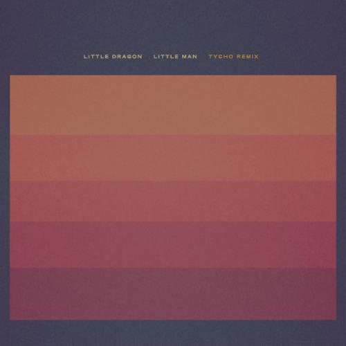 Little Dragon - Little Man (Tycho Remix)