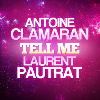 Antoine Clamaran & Laurent Pautrat - Tell Me