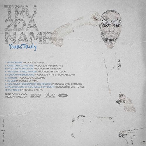 Tru2DaName - Introducing #YoursTruly (Mixtape) #FreeDownload
