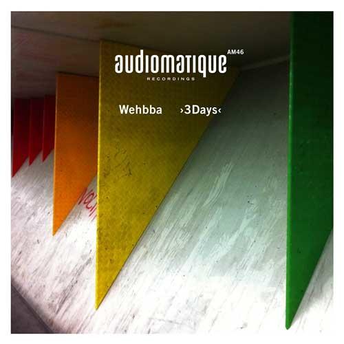 Wehbba - 3Days - Audiomatique Recordings - sc lo res edit