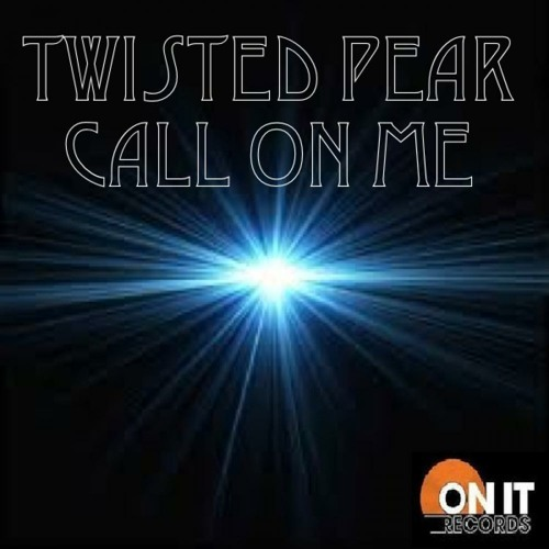 Twisted Pear - Call On Me