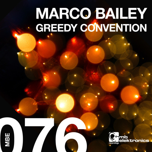 Marco Bailey - Greedy Convention (Original Mix) [MB Elektronics]