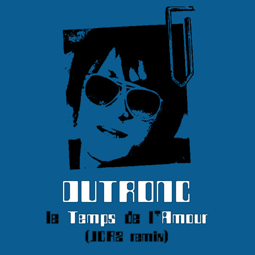 Jacques Dutronc - Le Temps De L'Amour (JCRZ Back And Forth Electro Club Remix)