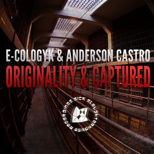 E-Cologyk & Anderson Castro ft. Jay Jacob - Captured [SICK SLAUGHTERHOUSE] OUT NOW