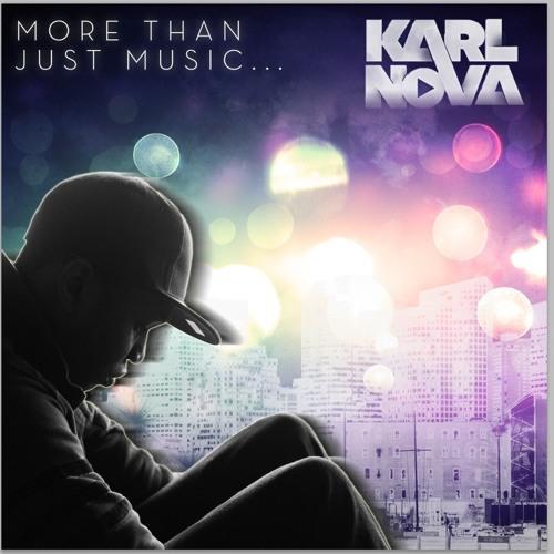 Karl Nova - More Than Just Music (Karac's Dubstep Remix) [Get it on iTunes NOW!]