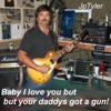 02 Baby I Love you,But your Daddy's got a Gun