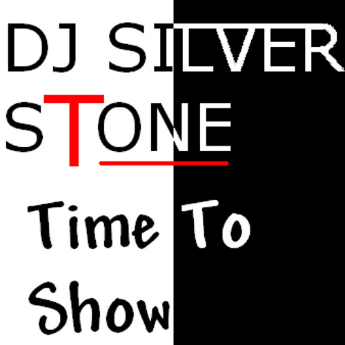 Silver Stone - Time to Show