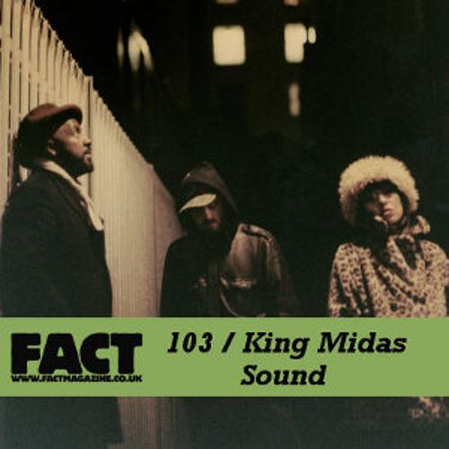 Fact Mix 103 King Midas Sound