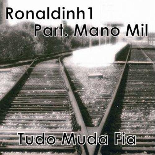 Ronaldinh1 - Tudo Muda Fia Part. Mano Mil [Prod. Dj Neew]