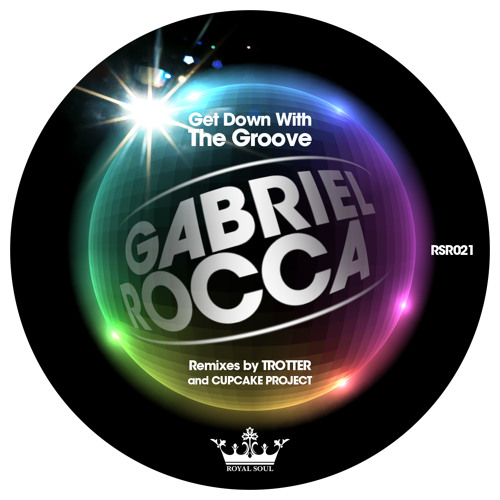 Gabriel Rocca - Get down with the Groove ( Trotter Remix ) * Teaser