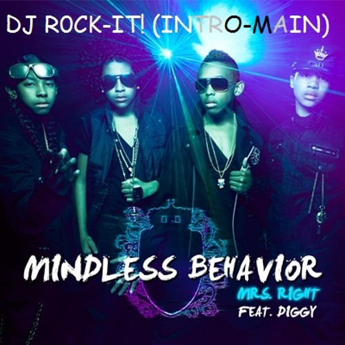 Mindless Behavior- Mrs.Right Ft. Diggy Simmons (DJ ROCK-IT! -INTRO)