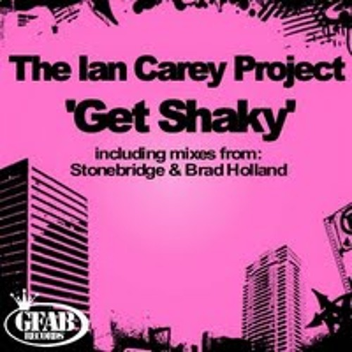 The Ian Carey Project - Get Shaky  (Brad Holland Mix)