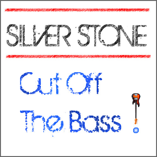 Silver Stone - Cut off the Bass !