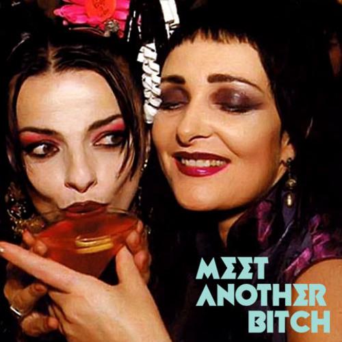 meet another bitch