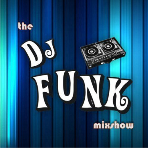 The Dj Funk Mixshow Vol.1: Feel good house and club classics in the mix