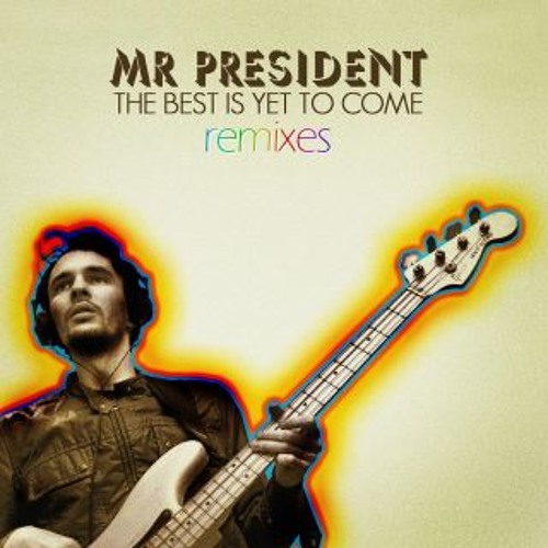 Mr President  (the best is yet to come) Remix contest winners !