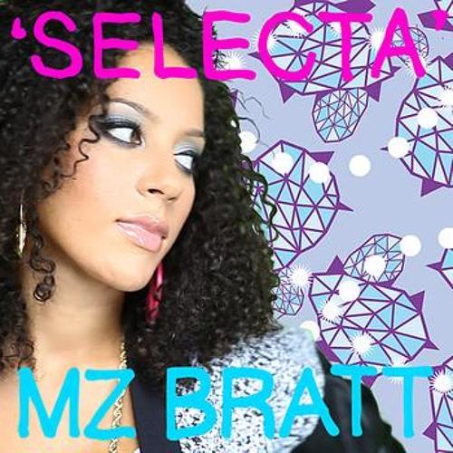 Mz Bratt - Selecta (Crankshaft remix)