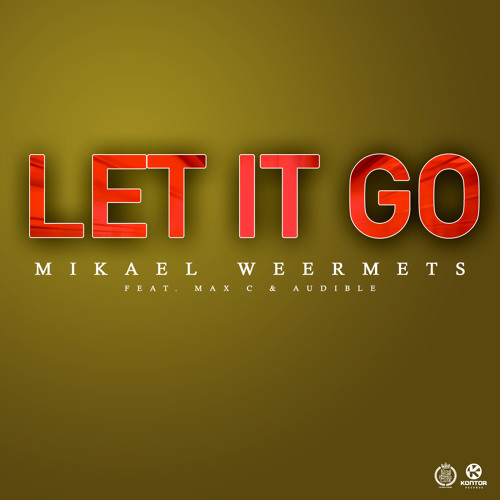 Mikael Weermets ft. Max C & Audible - Let It Go (Kosta Radman Remix) PREVIEW
