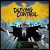 DEFYING CONTROL - The World's Downfall