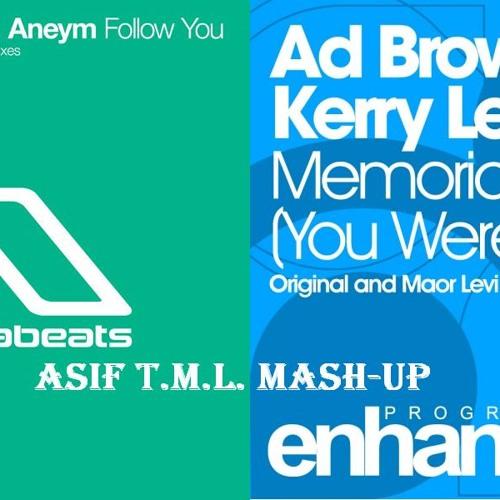 Follow You vs Memorial (U Were Loved) (Asif TML MashUp)-Nitrous Oxide, Aneym vs Ad Brown, Kerry Leva