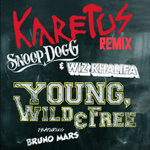 Young Wild & Free (Karetus Remix) *FREE DOWNLOAD*