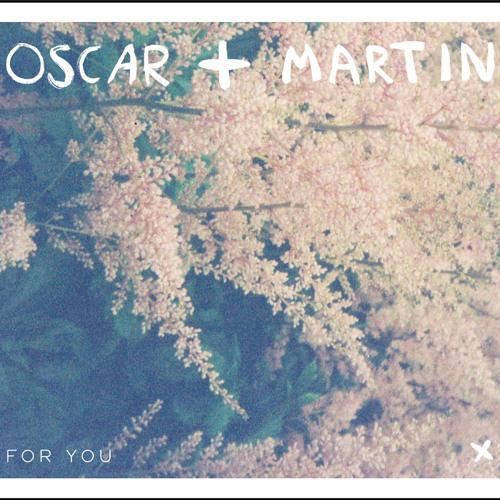 Oscar + Martin - What I Know
