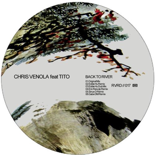 Chris Venola feat Tito - Back To River (Eric Reivolp Remix)