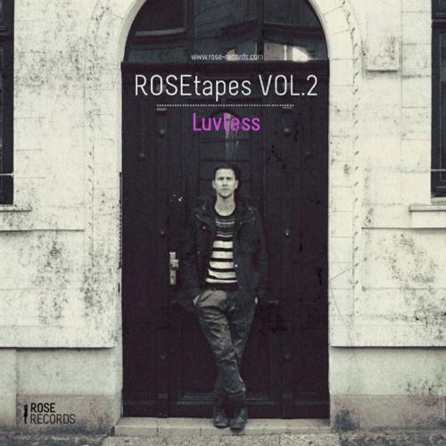 ROSEtape Vol. 02 | LUVLESS