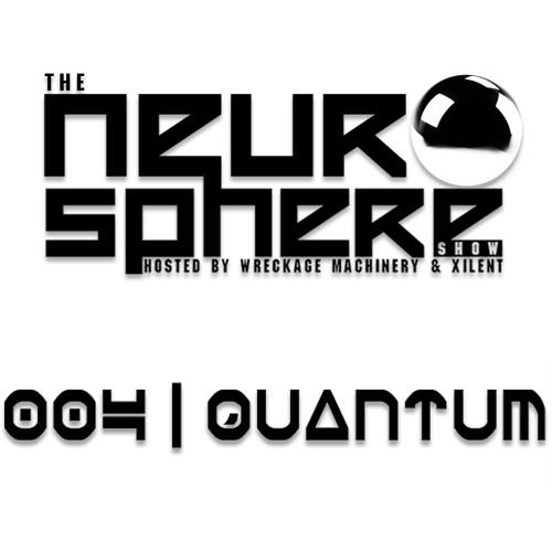 The Neurosphere Show [004]: 'Quantum'