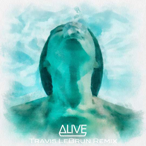 Dirty South & Thomas Gold feat. Kate Elsworth-Alive (Travis LeBrun Remix)