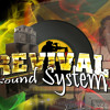 Revival sound system . Heavy songs