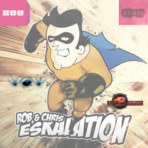 Rob & Chris - Eskalation (Vinylvoyeure vs. dBrotherz EskalationsEdit)