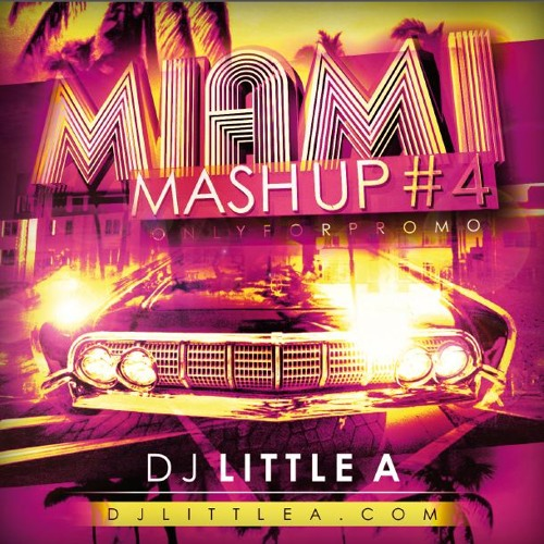 DJ Little A - Miami Mash-Up #4 (FULL MIX-C