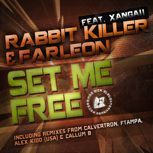 Rabbit Killer & Farleon feat. Xangaii - Set Me Free (Calvertron Remix) (SICK SLAUGHTERHOUSE) PREVIEW