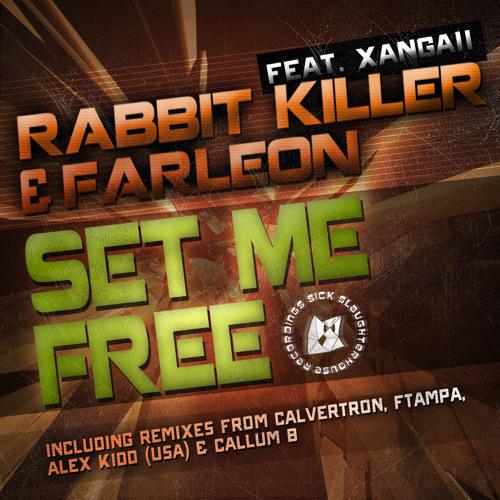 Rabbit Killer & Farleon feat. Xangaii - Set Me Free (Original Mix) (SICK SLAUGHTERHOUSE) PREVIEW