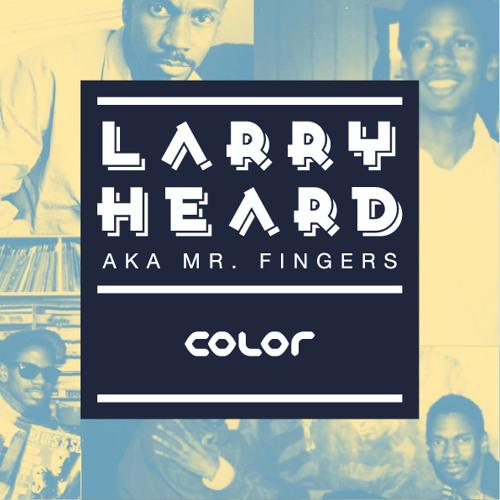 LARRY HEARD aka MR. FINGERS - COLOR - 05.08.2011