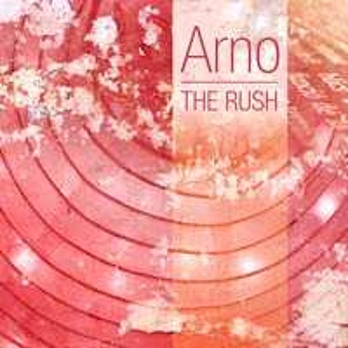 Arno - The Rush (Chris Gavin Remix)