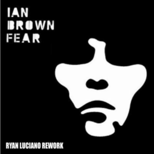 Ian Brown - F.E.A.R [Ryan Luciano Rework] Free Download